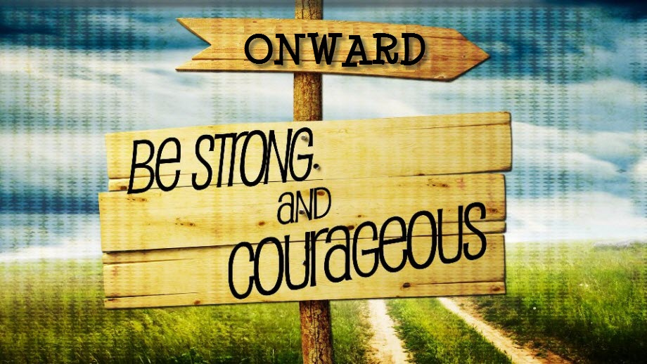 be-strong-and-courageous-orlando-espinosa